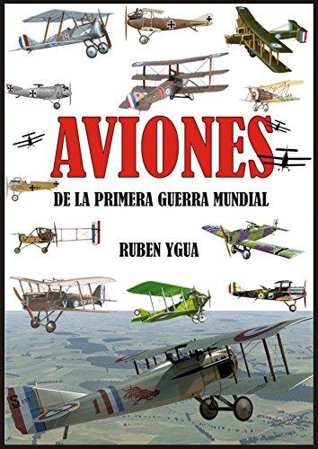 AVIONES DE LA PRIMERA GUERRA MUNDIAL por Ruben Ygua