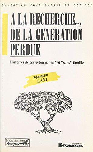 À la recherche de la génération perdue : histoires de trajectoires en et sans famille