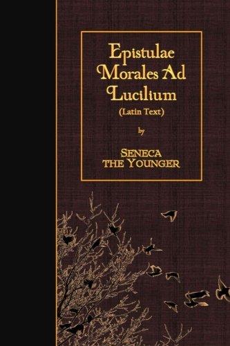 Epistulae Morales Ad Lucilium: Latin Text por Seneca the Younger