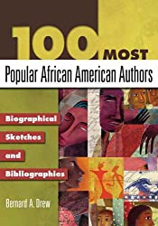 100 Most Popular African American Authors: Biographical Sketches and Bibliographies (Popular Authors) (Popular Authors Series)