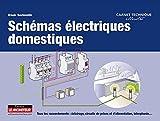 Schémas électriques domestiques: Tous les raccordements : éclairage, circuits de prises et d'alimentation, interphonie...