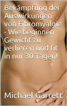 Bekämpfung der Auswirkungen von Fibromyalgie - Wie beginnen Gewicht zu verlieren und fit in nur 30 Tagen!