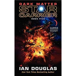Dark Matter: Star Carrier: Book Five (Star Carrier Series, Band 5)