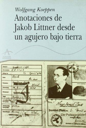Anotaciones de Jacob Littner desde un agujero bajo tierra (Clásicos Modernos) por Wolfgang Koeppen