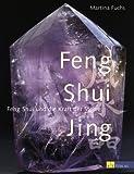 Feng Shui Jing: Feng Shui und die Heilkraft der Steine - Martina Fuchs