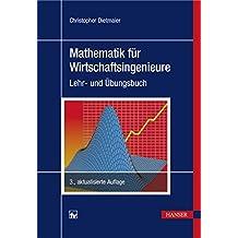 Mathematik für Wirtschaftsingenieure: Lehr- und Übungsbuch