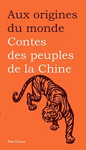 Contes des peuples de la Chine (Aux origines du monde t. 2)