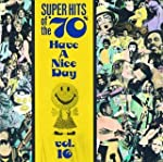 Super Hits Of The 70's: HAVE A NICE D...
