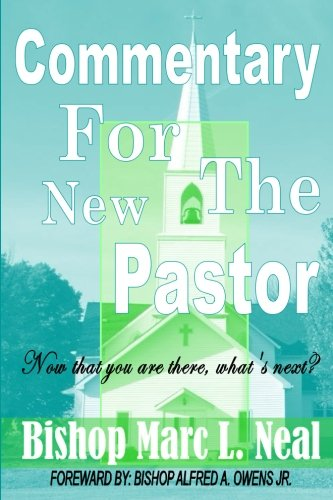Commentary for the New Pastor: Now that you are there, what's next?