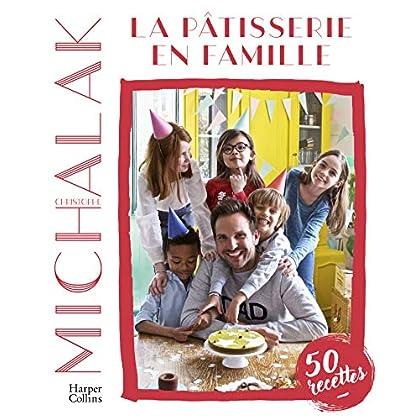 La pâtisserie en famille : A votre tour de pâtisser et de vous amuser en famille ! (HarperCollins)