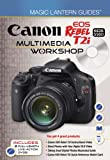 Canon EOS Rebel T2i/EOS 550D Multimedia Workshop (Magic Lantern Guides)