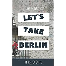 Let's Take Berlin: Essays on Expat Life