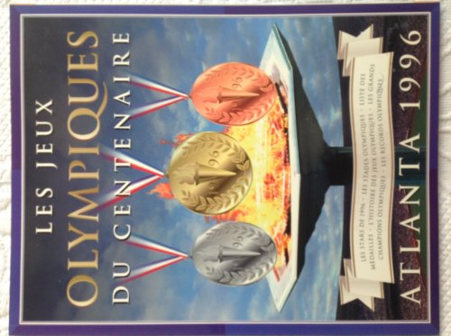 Les jeux Olympiques du centenaire, Atlanta 1996