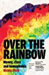 Over the Rainbow: Money, Class and Ho...