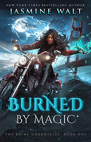 Burned by Magic: a New Adult Urban Fantasy (The Baine Chronicles Book 1) (English Edition) -