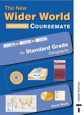 The New Wider World Coursemate for Standard Grade Geography.: Course Companion for Standard Grade Geography (New Wider World Coursemates)