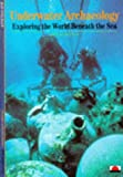 Underwater Archaeology: Exploring the World Beneath the Sea (New Horizons)