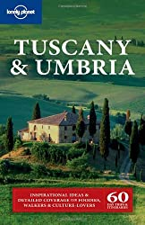 Tuscany and Umbria (Lonely Planet Florence & Tuscany)