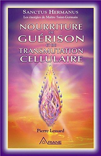Nourriture de guérison et de transmutation cellulaire par Pierre Lessard