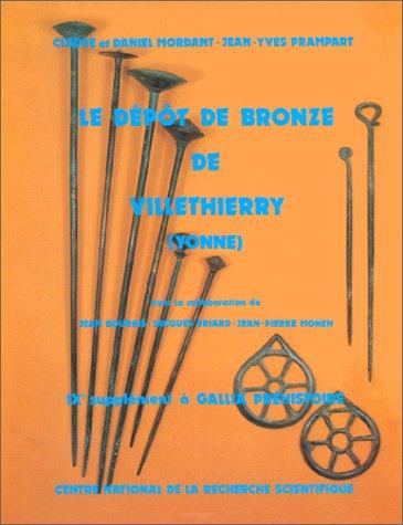 Le Dépôt de bronze de Villethierry (Yonne) par Claude Mordant