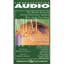 3: The World's Formost Military Historians Imagine What Might Have Been (What If...(Simon & Schuster Audio))