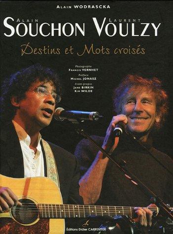 Alain Souchon Laurent Voulzy : Destins e...