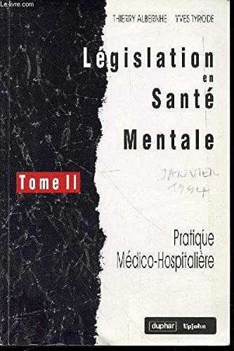 LEGISLATION EN SANTE MENTALE - PRATIQUE MEDICO-SOCIALE / TOME 1.