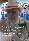 Lange Strümpfe & Blaues Halstuch: Ich war ein Kind des Sozialismus