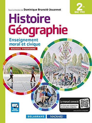 Histoire Géographie Enseignement moral et civique (EMC) 2de Bac Pro (2016) - Manuel élève par Dominique Brunold-Jouannet