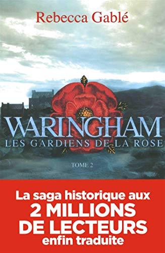 Waringham - tome 2 Les gardiens de la rose (02)