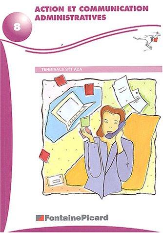 Action et communication administratives Tle STT ACA par Edith Levasseur