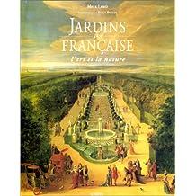 Jardins à la française. L'art et la nature