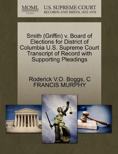 Smith (Griffin) v. Board of Elections for District of Columbia U.S. Supreme Court Transcript of Record with Supporting Pleadings