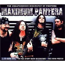 Maximum Pantera: The Unauthorized Biography of Pantera