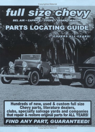 Full Size Chevy/Impala/Bel Air/Caprice/Coupe/Sedan/Wagon Parts Locating Guide (Parts Locating Guides)