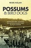Possums and Bird Dogs: Australian Army Aviation's 161 Reconnaissance Flight in South Vietnam
