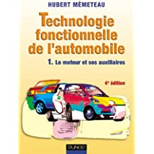 Technologie fonctionnelle de l'automobile, tome 1 : Le moteur et ses auxiliaires