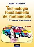 Technologie fonctionnelle de l'automobile, tome 1 - Le moteur et ses auxiliaires - Dunod - 15/06/2002