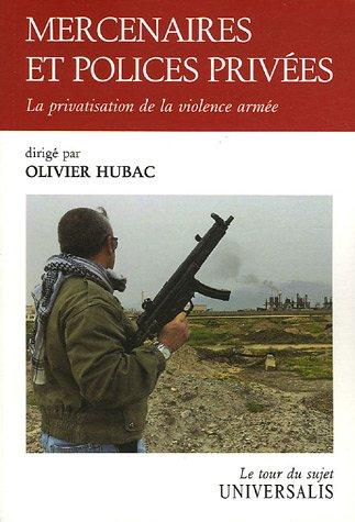 Mercenaires et polices privées : La privatisation de la violence armée par Olivier Hubac