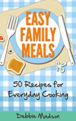Easy Family Meals: 50 recipes for everyday cooking (Family Menu Planning Series Book 4) (English Edition)