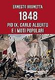 1848. Pio IX, Carlo Alberto e i moti popolari