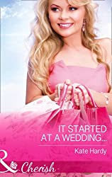 It Started at a Wedding... (Hardback Romance)