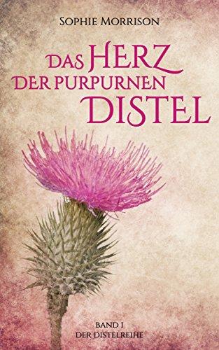Buchseite und Rezensionen zu 'Das Herz der purpurnen Distel: Band 1 der Distelreihe' von Sophie Morrison