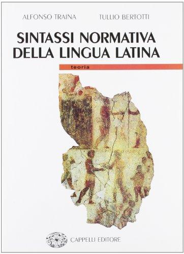 Sintassi normativa della lingua latina. Teoria. Per i Licei e gli Ist. magistrali