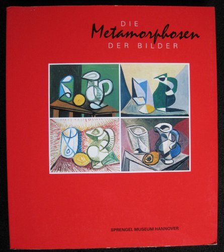 Pablo Picasso / Fernand Léger / Robert Delaunay / René Magritte / Edward Munch / Emil Nolde / Alexej von Jawlensky / Giorgio de Chirico - Die Metamorphosen der Bidler. Katalog Sprengel Museum Hannover 1992. Texte: Dietmar Elger / Dieter Ronte ua. -