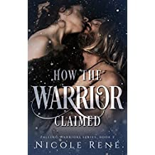 How the Warrior Claimed (Falling Warriors Book 2)