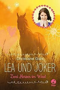 Gohl, Christiane: Lea und Joker: Zwei Herzen im Wind