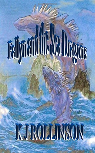 Fallyn and the Sea Dragons: 3rd book of the Fallyn Trilogy: Volume 3
