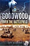 For the first book in our new series Over The Battlefield, we have chosen Ian Daglish to describe the events of Operation GOODWOOD, July 1944, the dramatic attempted British armoured break-out from the Normandy bridge-head. This was the greatest armo...