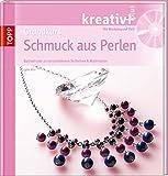 kreativ + Grundkurs Schmuck aus Perlen: Basiswissen zu verschiedenen Techniken & Materialien (kreativ plus)